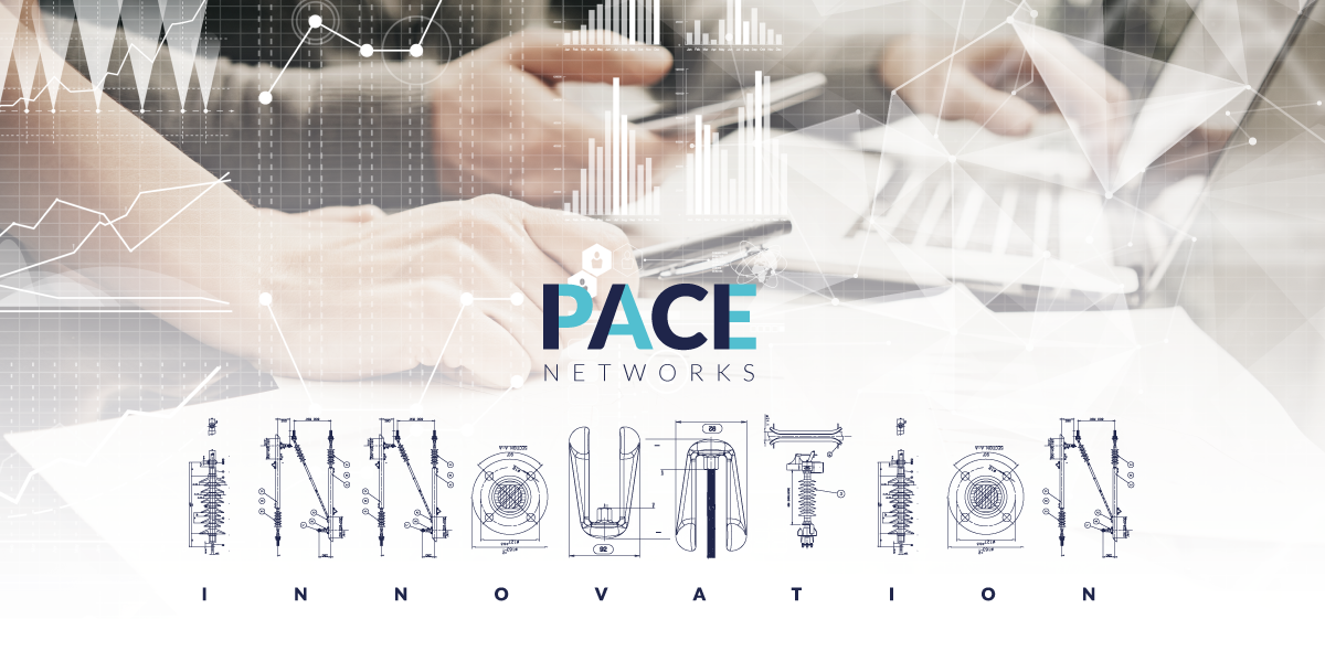 Innovation at PACE Networks